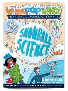 whizz-pop-bang-science-magazine-for-kids-snow-science