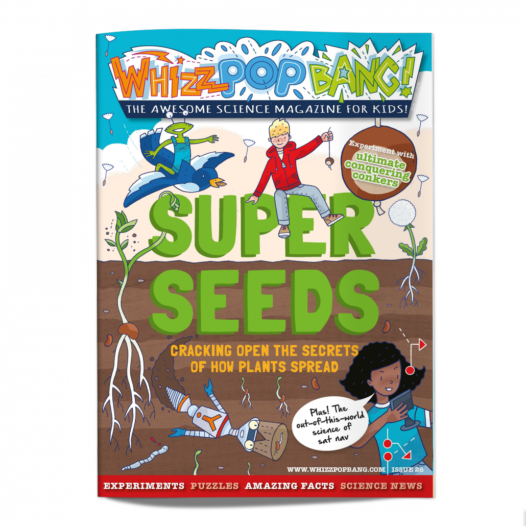 Whizz Pop Bang science magazine for kids issue 26 SUPER SEEDS