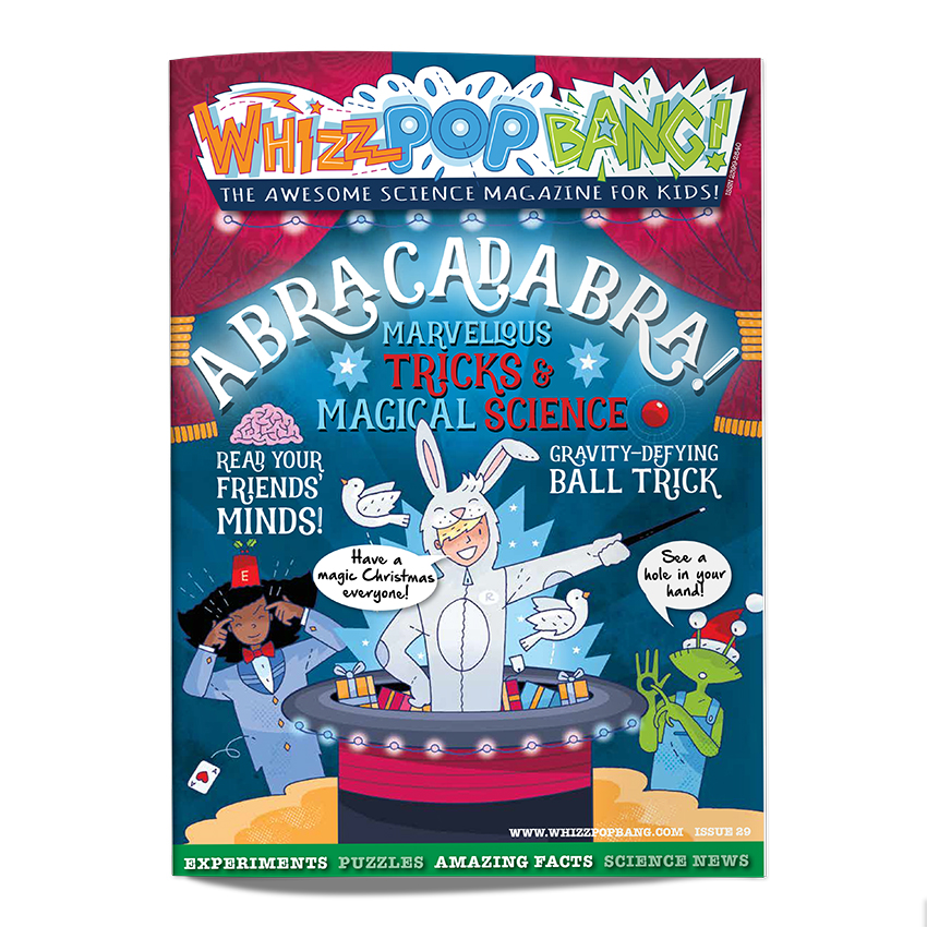 Whizz Pop Bang science magazine for kids ABRACADABRA! December issue #29
